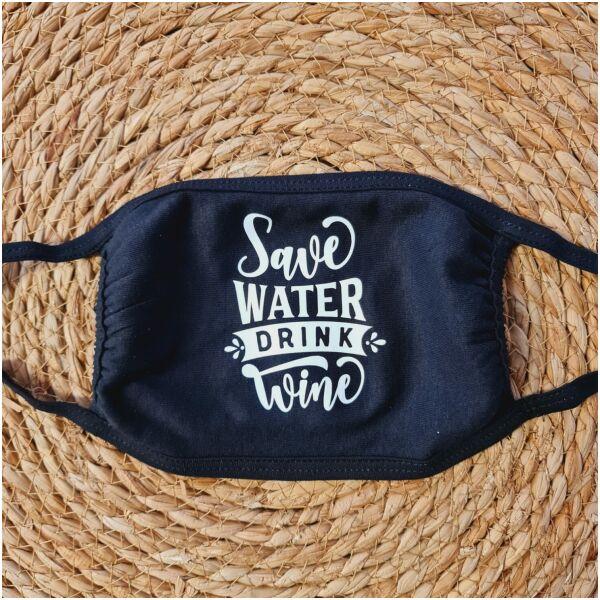 mondkapje save water drink wine